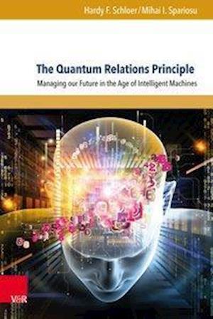 Bog, hardback The Quantum Relations Principle af Hardy F. Schloer