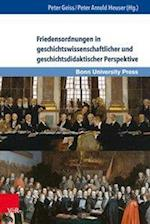 Friedensordnungen in Geschichtswissenschaftlicher Und Geschichtsdidaktischer Perspektive (Wissenschaft Und Lehrerbildung, nr. 2)