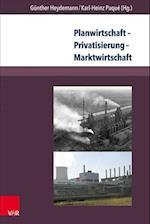 Planwirtschaft - Privatisierung - Marktwirtschaft (Berichte Und Studien, nr. 74)
