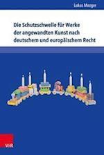 Die Schutzschwelle Fur Werke Der Angewandten Kunst Nach Deutschem Und Europaischem Recht (Schriften Zum Deutschen Und Internationalen Personlichkeits, nr. 42)