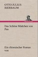 Das Schone Madchen Von Pao af Otto Julius Bierbaum