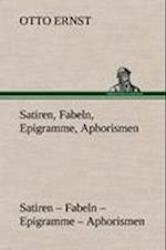 Satiren, Fabeln, Epigramme, Aphorismen af Otto Ernst