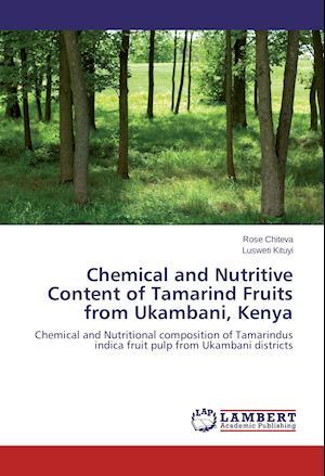 Chemical and Nutritive Content of Tamarind Fruits from Ukambani, Kenya
