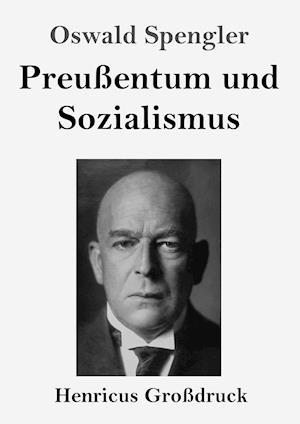Preußentum und Sozialismus (Großdruck)