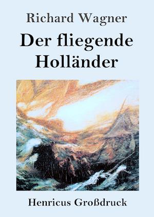 Der fliegende Holländer (Großdruck)