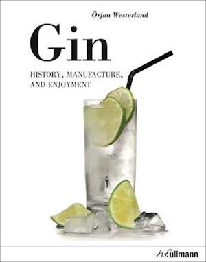 Bog, hardback Gin: History, Manufacture and Enjoyment af Orjan Westerlund
