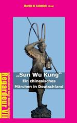 Sun Wu Kung af Martin H. Schmidt, Stephan von der Schulenburg, Richard Wilhelm