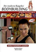 Der Moderne Ratgeber Bodybuilding af Swetlana Weber, Markus Keller