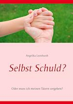 Selbst Schuld? af Angelika Leonhardt