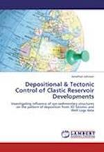 Depositional & Tectonic Control of Clastic Reservoir Developments af Jonathan Johnson