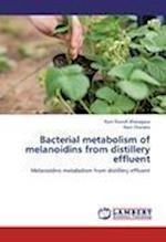 Bacterial metabolism of melanoidins from distillery effluent af Ram Naresh Bharagava, Ram Chandra