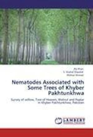 Bog, hæftet Nematodes Associated with Some Trees of Khyber Pakhtunkhwa af Iftikhar Ahmad, Aly Khan, S. Shahid Shaukat