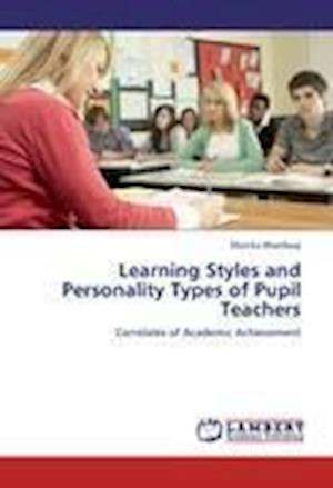 Learning Styles and Personality Types of Pupil Teachers