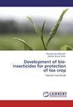 Development of bio-insecticides for protection of tea crop