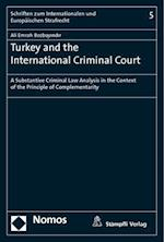 Turkey and the International Criminal Court (Schriften Zum Internationalen Und Europaischen Strafrecht)
