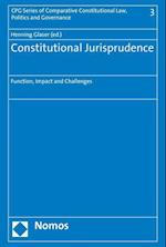 Constitutional Jurisprudence (Cpg Series of Comparative Constitutional Law Politics and Governance)