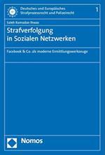 Strafverfolgung in Sozialen Netzwerken (Deutsches Und Europaisches Strafprozessrecht Und Polizeirech, nr. 1)