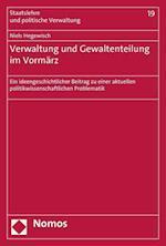 Verwaltung Und Gewaltenteilung Im Vormarz (Staatslehre Und Politische Verwaltung, nr. 19)