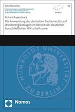 Die Anwendung Des Deutschen Sachenrechts Auf Windenergieanlagen Im Bereich Der Deutschen Ausschliesslichen Wirtschaftszone (Schriftenreihe Institut Fur Energie Und Wettbewerbsrecht In, nr. 56)