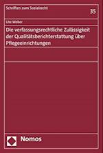 Die Verfassungsrechtliche Zulassigkeit Der Qualitatsberichterstattung Uber Pflegeeinrichtungen (Schriften Zum Sozialrecht, nr. 35)