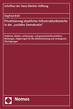 Privatisierung Staatlicher Infrastrukturbereiche in Der 'Sozialen Demokratie (Schriften Der Hans Bockler Stiftung, nr. 84)