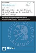 Elektromobilitat - Die Freie Wahl Des Stromlieferanten an Der Ladesaule Fur Elektrofahrzeuge (Schriftenreihe Institut Fur Energie Und Wettbewerbsrecht In, nr. 57)
