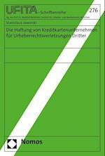 Die Haftung Von Kreditkartenunternehmen Fur Urheberrechtsverletzungen Dritter (Schriftenreihe Des Archivs Fur Urheber Und Medienrecht, nr. 276)