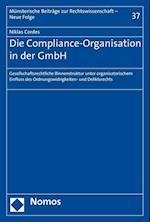 Die Compliance-Organisation in Der Gmbh (Munsterische Beitrage Zur Rechtswissenschaft, nr. 37)