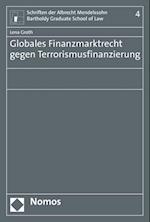 Globales Finanzmarktrecht Gegen Terrorismusfinanzierung (Schriften Der Albrecht Mendelssohn Bartholdy Graduate School, nr. 4)