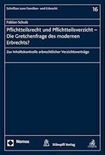 Pflichtteilsrecht Und Pflichtteilsverzicht - Die Gretchenfrage Des Modernen Erbrechts? (Schriften Zum Familien Und Erbrecht, nr. 16)