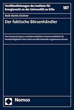 Der Faktische Borsenhandler (Veroffentlichungen Des Instituts Fur Energierecht an Der Uni, nr. 187)