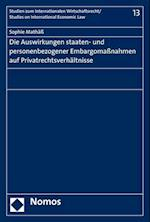 Die Auswirkungen Staaten- Und Personenbezogener Embargomassnahmen Auf Privatrechtsverhaltnisse (Studien Zum Internationalen Wirtschaftsrecht Studies On In, nr. 13)