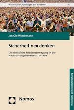 Sicherheit Neu Denken (Historische Grundlagen Der Moderne, nr. 16)