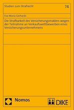 Die Strafbarkeit Des Versicherungsmaklers Wegen Der Teilnahme an Verkaufswettbewerben Eines Versicherungsunternehmens (Studien Zum Strafrecht, nr. 74)