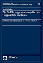Die Einfuhrung Eines Europaischen Fluggastdatensystems (Schriftenreihe Des Zentrums Fur Europaische Rechtspolitik de, nr. 72)