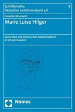 Marie Luise Hilger (Schriftenreihe Deutscher Juristinnenbund, nr. 5)