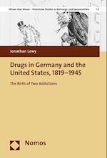 Drugs in Germany and the United States, 1819-1945 (Wissen Uber Waren Historische Studien Zu Nahrungs Und Gen, nr. 2)