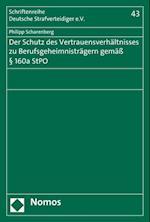 Der Schutz Des Vertrauensverhaltnisses Zu Berufsgeheimnistragern Gemass 160a Stpo (Schriftenreihe Deutsche Strafverteidiger E V, nr. 43)