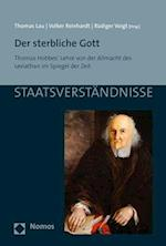 Der Sterbliche Gott (Staatsverstandnisse, nr. 98)