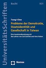 Probleme Der Demokratie, Staatsidentitat Und Gesellschaft in Taiwan (Nomos Universitatsschriften, Recht, nr. 901)