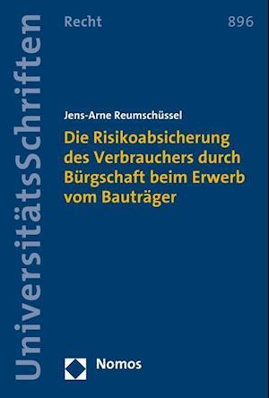 Bog, paperback Die Risikoabsicherung Des Verbrauchers Durch Burgschaft Beim Erwerb Vom Bautrager af Jens-Arne Reumschussel