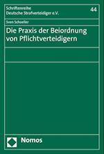 Die Praxis Der Beiordnung Von Pflichtverteidigern (Schriftenreihe Deutsche Strafverteidiger E V, nr. 44)