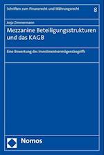 Mezzanine Beteiligungsstrukturen Und Das Kagb (Schriften Zum Finanzrecht Und Wahrungsrecht, nr. 8)