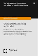 Grundungsfinanzierung Im Wandel (Wettbewerb Und Regulierung Von Markten Und Unternehmen, nr. 32)