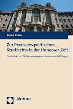 Zur Praxis Des Politischen Strafrechts in Der Honecker-Zeit