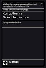 Korruption Im Gesundheitswesen (Schriftenreihe Zum Deutschen Europaischen Und International, nr. 31)