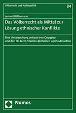 Das Volkerrecht ALS Mittel Zur Losung Ethnischer Konflikte (Volkerrecht Und Aussenpolitik, nr. 84)