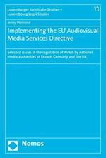 Implementing the Eu Audiovisual Media Services Directive (Luxemburger Juristische Studien Luxembourg Legal Studies, nr. 13)