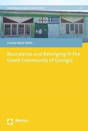 Boundaries and Belonging in the Greek Community of Georgia