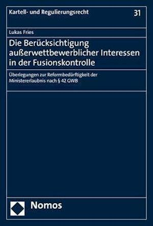 Die Berücksichtigung außerwettbewerblicher Interessen in der Fusionskontrolle